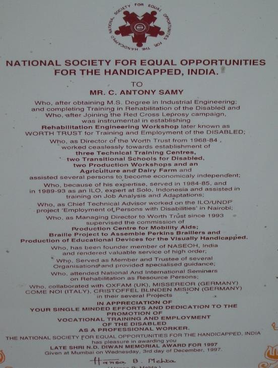 Director of WORTH Trust received the Late Shri N.D. Diwan Memorial Award in appreciation of his single minded efforts and dedication to the promotion of Vocational Training and Employment of the Disabled by National Society for Equal Opportunities for the Handicapped, India – December 1997.